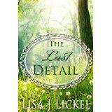The Last Detail by Lisa J Lickel
