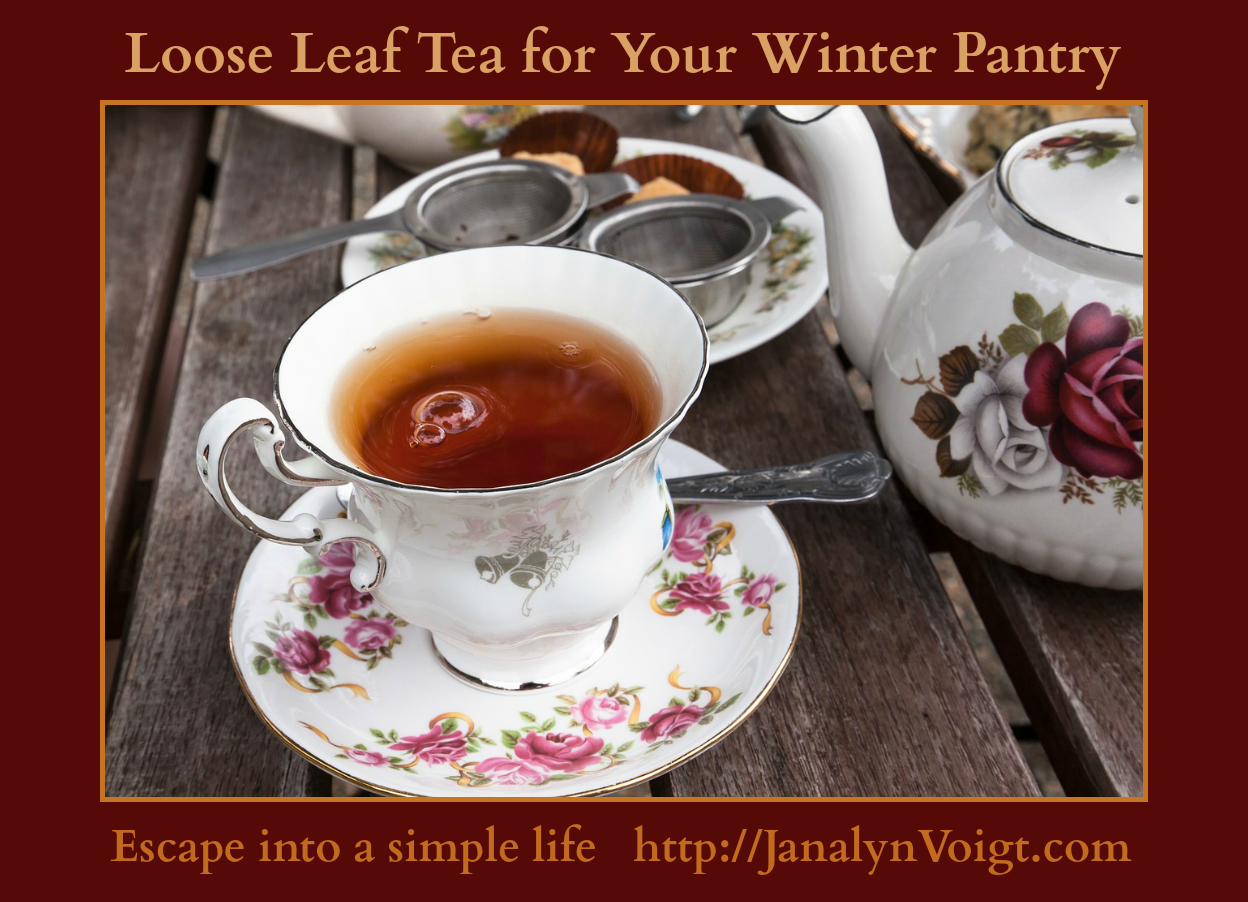 Loose Leaf Tea for Your Winter Pantry by Janalyn Voigt